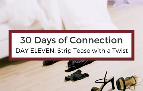 Day 11: Strip Tease with a Twist