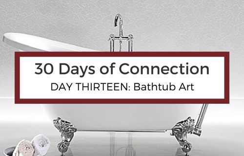 Day 13: Bathtub Art