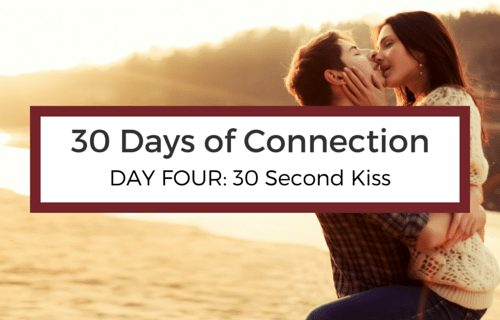 Day 4: 30 Second Kiss