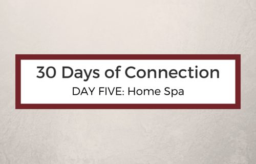 Day 5: Home Spa
