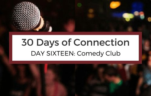 Day 16: Comedy Club