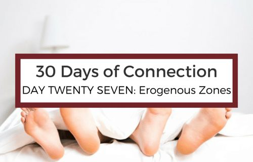 Day 27: Find Your Erogenous Zones